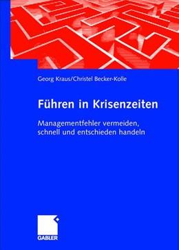 Abbildung von Kraus / Becker-Kolle   Führen in Krisenzeiten   2004   2004   Managementfehler vermeiden, sc...
