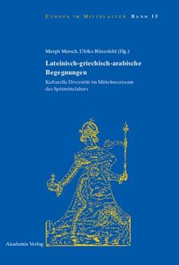 Abbildung von Mersch / Ritzerfeld | Lateinisch-griechisch-arabische Begegnungen | 1. Auflage | 2009 | beck-shop.de
