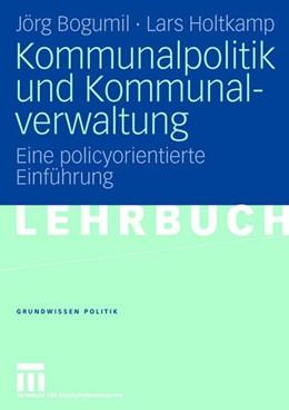 Abbildung von Bogumil / Holtkamp | Kommunalpolitik und Kommunalverwaltung | 2006 | Eine policyorientierte Einführ... | 42