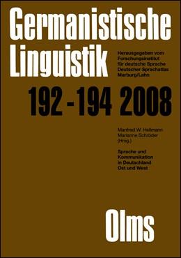 Abbildung von Hellmann / Schröder / Debus / Knoop / Putschke / Schmitt / Wiegand | Germanistische Linguistik / Sprache und Kommunikation in Deutschland Ost und West | 2008 | Ein Reader zu fünfzig Jahren F... | 192-194