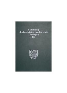 Abbildung von Präsident des Thüringer Landtags   Sammlung des bereinigten Landesrechts des Freistaates Thüringen   1. Auflage   2018   beck-shop.de