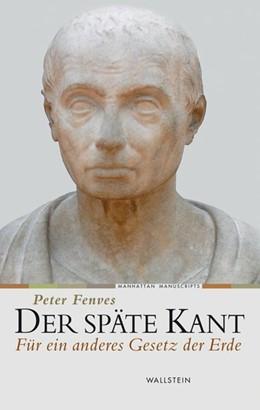 Abbildung von Fenves | Der späte Kant | 2010 | Für ein anderes Gesetz der Erd... | 3