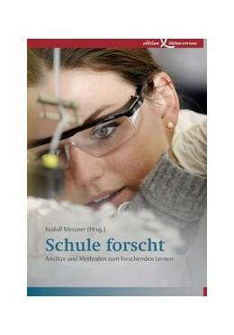 Abbildung von Messner | Schule forscht | 1. Auflage | 2009 | beck-shop.de