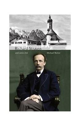 Abbildung von Walter | Richard Strauss und seine Zeit | 1. Auflage | 2015 | beck-shop.de