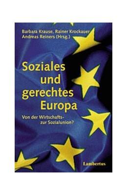 Abbildung von Krause / Reiners / Krockauer | Soziales und gerechtes Europa | 2001 | Von der Wirtschafts- zur Sozia...