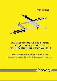 Die fundamentalen Phänomene der Quantenmechanik und ihre Bedeutung für unser Weltbild | Bräuer, 2000 | Buch (Cover)