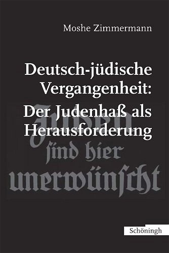 Abbildung von Zimmermann | Deutsch-jüdische Vergangenheit: Der Judenhaß als Herausforderung | 2005