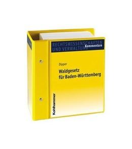 Abbildung von Dipper | Das Waldgesetz für Baden-Württemberg | Loseblattwerk mit 16. Aktualisierung | 2018 | Mit den wichtigsten Nebenvorsc...