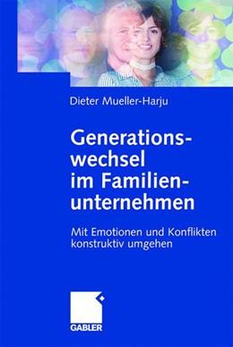 Abbildung von Mueller-Harju | Generationswechsel im Familienunternehmen | 2002 | Mit Emotionen und Konflikten k...