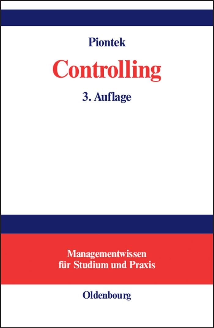 Abbildung von Piontek | Controlling | 3., erw. Aufl. Reprint 2015 | 2004
