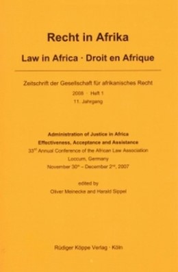 Abbildung von Meineke / Sippel | Administration of Justice in Africa – Effectiveness, Acceptance and Assistance | 2008 | 33rd Annual Conference of the ... | 1