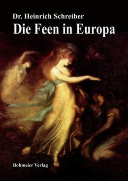 Abbildung von Schreiber | Die Feen in Europa | 2010 | Eine historisch-archäologische...