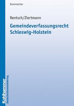 Abbildung von Rentsch / Ziertmann   Gemeindeverfassungsrecht Schleswig-Holstein   1., völlig überarbeitete Auflage   2008   Kommentar