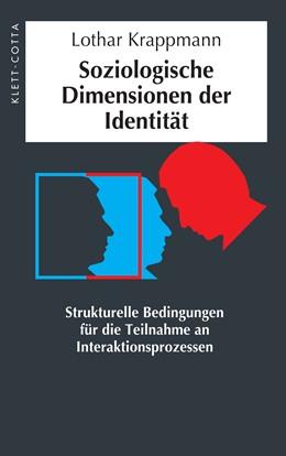 Abbildung von Krappmann | Soziologische Dimensionen der Identität | 2010 | Strukturelle Bedingungen für d...
