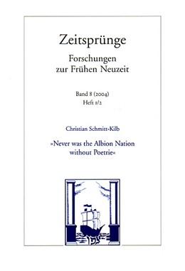 Abbildung von Schmitt-Kilb | 'Never was the Albion Nation without Poetrie' | 2004 | Poetik, Rhetorik und Nation im... | 8, H. 1/2