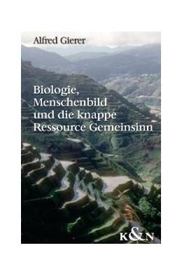 Abbildung von Gierer | Biologie, Menschenbild und die knappe Resource Gemeinsinn | 2004