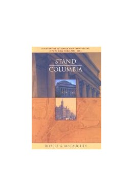 Abbildung von McCaughey | Stand, Columbia | 2003 | A History of Columbia Universi...