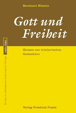 Abbildung von Nitsche   Gott und Freiheit   1. Auflage   2008   34   beck-shop.de