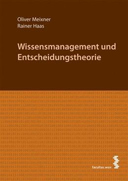 Abbildung von Meixner / Haas | Wissensmanagement und Entscheidungstheorie | 2010