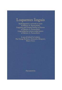 Abbildung von Borbone / Mengozzi / Tosco | Loquentes linguis | 2007 | Studi linguistici e orientali ...