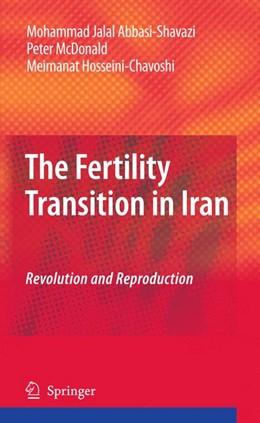 Abbildung von Abbasi-Shavazi / McDonald / Hosseini-Chavoshi | The Fertility Transition in Iran | 2009 | Revolution and Reproduction
