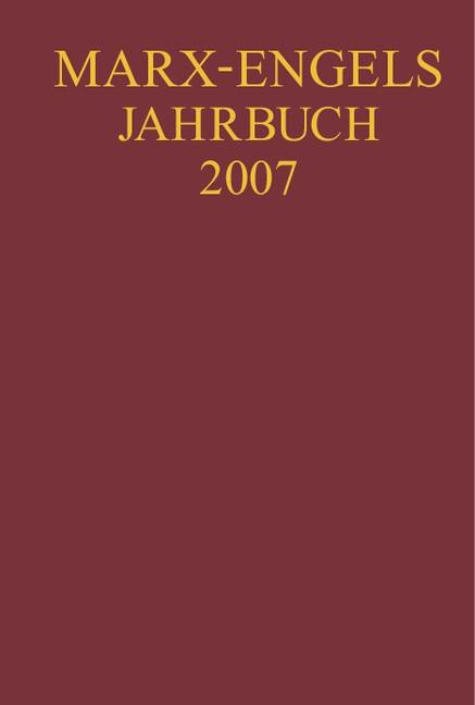 Marx-Engels-Jahrbuch 2007   Bouvier / Golovina / Hubmann, 2008   Buch (Cover)