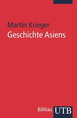 Abbildung von Krieger | Geschichte Asiens | Unv. ND der 1. Aufl. 2003 | 2003