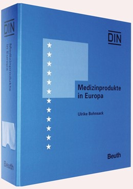 Abbildung von Bohnsack   Medizinprodukte in Europa   Loseblattwerk mit 91. Aktualisierung   2019   Rechtsetzung und Normung