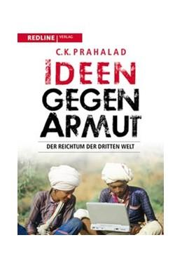 Abbildung von Prahalad | Ideen gegen Armut | 2010 | Der Reichtum der Dritten Welt