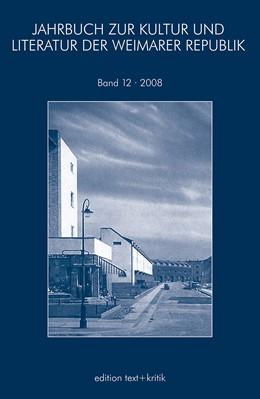 Abbildung von JAHRBUCH ZUR KULTUR UND LITERATUR DER WEIMARER REPUBLIK | 2008 | 2008 | 12
