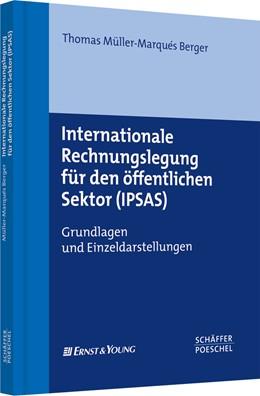 Abbildung von Müller-Marqués Berger   Internationale Rechnungslegung für den öffentlichen Sektor (IPSAS)   2008   Grundlagen und Einzeldarstellu...