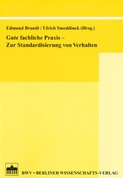 Gute fachliche Praxis - Zur Standardisierung von Verhalten   Brandt / Smeddinck, 2005   Buch (Cover)