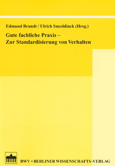 Abbildung von Brandt / Smeddinck | Gute fachliche Praxis - Zur Standardisierung von Verhalten | 2005