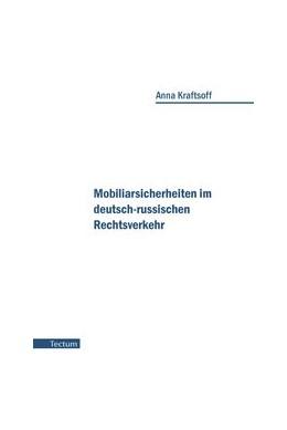 Abbildung von Kraftsoff | Mobiliarsicherheiten im deutsch-russischen Rechtsverkehr | 2007 | Zugl. Diss. Heinrich-Heine-Uni...