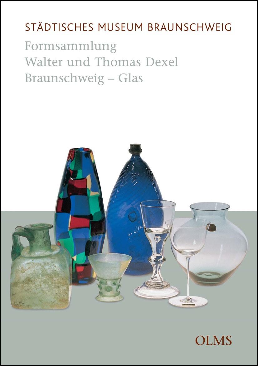 Formsammlung Walter und Thomas Dexel, Braunschweig - Glas | Brakhahn, 2007 | Buch (Cover)