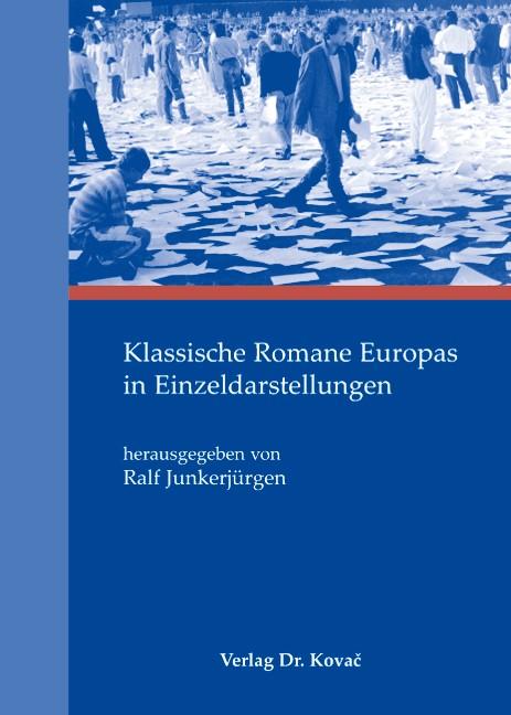 Klassische Romane Europas in Einzeldarstellungen | Junkerjürgen, 2007 | Buch (Cover)