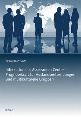 Abbildung von Prechtl | Interkulturelle Assessment Center - Prognosekraft für Auslandsentsendungen und multikulturelle Gruppen | 2009