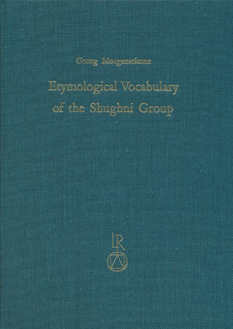 Etymological Vocabulary of the Shughni Group   Morgenstierne, 1974   Buch (Cover)