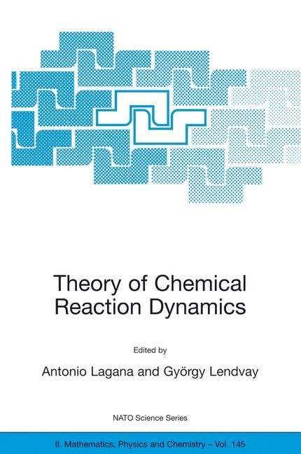 Abbildung von Laganà / Lendvay | Theory of Chemical Reaction Dynamics | 2004