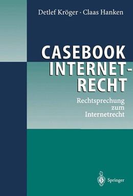 Abbildung von Kröger / Hanken | Casebook Internetrecht | 2002 | Rechtsprechung zum Internetrec...