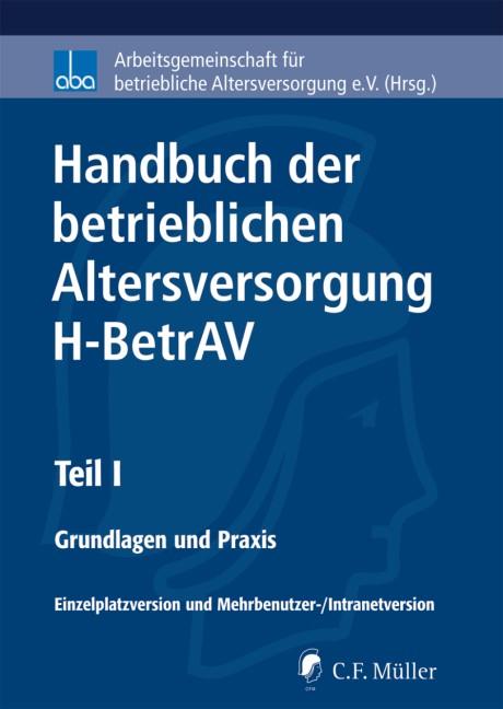 CD-ROM • Handbuch der betrieblichen Altersversorgung - H-BetrAV (Teil I) • mit Aktualisierungsservice | aba - Arbeitsgemeinschaft für betriebliche Altersversorgung e.V. (Hrsg.) | CD mit 35. Aktualisierung, 2017 (Cover)