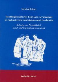 Abbildung von Bräuer | Handlungsorientiertes Lehr-Lern-Arrangement im Fachunterricht von Gärtnern und Landwirten | 2004