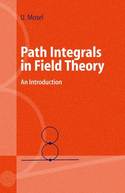 Path Integrals in Field Theory | Mosel, 2003 | Buch (Cover)