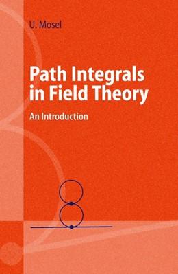 Abbildung von Mosel | Path Integrals in Field Theory | 2003 | An Introduction