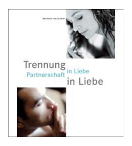 Abbildung von Voelchert | Trennung in Liebe | 2002 | Partnerschaft in Liebe. Fotos ...