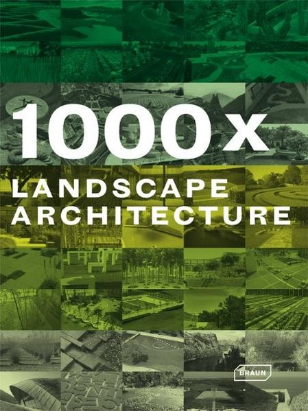 1000 x Landscape Architecture | 2nd edition, 2009 | Buch (Cover)