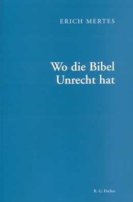 Abbildung von Mertes | Wo die Bibel Unrecht hat | 2003