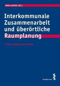Abbildung von Gamper | Interkommunale Zusammenarbeit und überörtliche Raumplanung | 2007