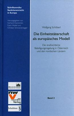 Abbildung von Schöberl | Die Einheitstäterschaft als europäisches Modell | 2006 | Die strafrechtliche Beteiligun... | Bd. 3