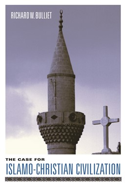 Abbildung von Bulliet | The Case for Islamo-Christian Civilization | 2006